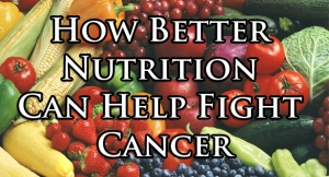 better-nutrition-can-help-fight-cancer