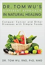 dr tom wu cancer healing foods